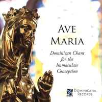 Dominican House of Studies: Ave Maria: Dominican Chant for the Immaculate Conception
