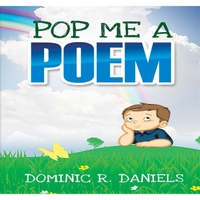 Dominic R. Daniels | Pop Me a Poem (Childrens Poetry)