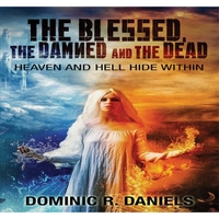 Dominic R. Daniels - Author / Poet | The Blessed, The Damned and the Dead