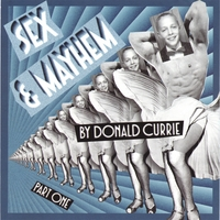 Donald Currie | Sex and Mayhem Part One