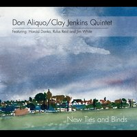 Don Aliquo - Clay Jenkins Quintet | New Ties and Binds