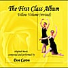 Don Caron: The First Class Album Yellow Volume (revised) Music for Ballet Class