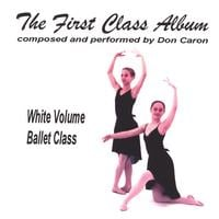 Don Caron | The First Class Album white volume (Music for Ballet Class)