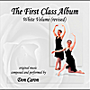 Don Caron: The First Class Album White Volume (revised) Music for Ballet Class