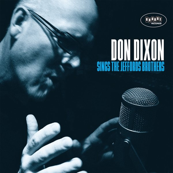 Don Dixon   Don Dixon Sings The Jeffords Brothers   CD Baby Music Store