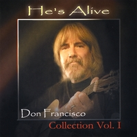 Don Francisco | He's Alive:  Don Francisco Collection, Vol. 1