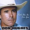 Don Hughes: THat's How Far Love Goes