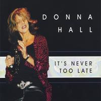 Donna Hall | It's Never Too Late