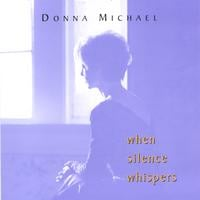Donna Michael | When Silence Whispers