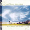 Kathleen Donohoe: Irish Songs You