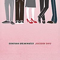 Donovan Breakwater | Juicebox Days
