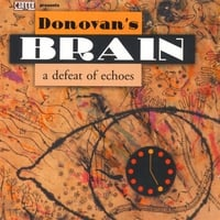Donovan's Brain | A Defeat of Echoes