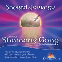 Don Reed Simmons | Sacred Journey of the Shaman's Gong: The Mystic Path Meditations