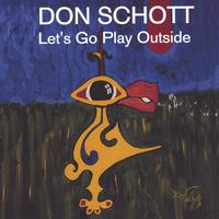 DON SCHOTT: Let's Go Play Outside