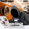 Donut Kings: Creepy Guy in the Laundromat