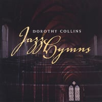 Dorothy Collins | Jazz Hymns
