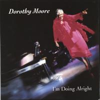 Dorothy Moore | I'm Doing Alright
