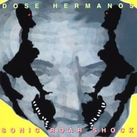 Dose Hermanos | Sonic Roar Shock