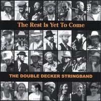 The Double Decker Stringband | The Rest Is Yet To Come