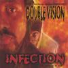 DOUBLE VISION: Infection - Tha Double Album