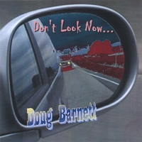 Doug Barnett | Don't Look Now...