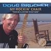 DOUG BRUCHER: My Rockin' Chair