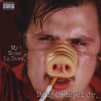 Doug Driesel Jr. | My Name is Dave