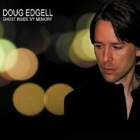 Doug Edgell | Ghost Inside My Memory