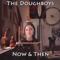 The Doughboys | Now & Then