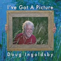 Doug Ingoldsby | I've Got A Picture