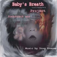 Doug Krause | Baby's Breath Project Soundtrack and . . .