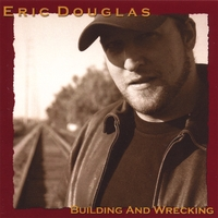 Eric Douglas | Building And Wrecking