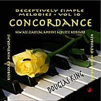 Douglas King | Concordance: Deceptively Simple Melodies, Vol. 10