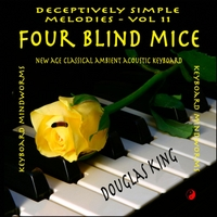 Douglas King | Four Blind Mice: Deceptively Simple Melodies, Vol. 11