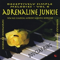 Douglas King | Adrenaline Junkie - Deceptively Simple Melodies Vol 6