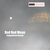 Doug Osborne: Red Red Moon (Remastered)