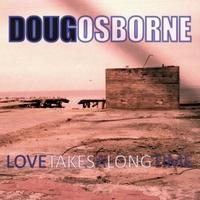Doug Osborne: Love Takes a Long Time
