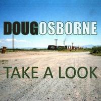 Doug Osborne: Take a Look
