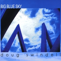 DOUG SWINDELL: Big Blue Sky