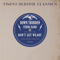 Down Trodden String Band | Don't Get Weary