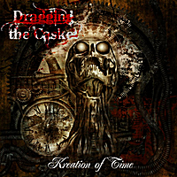 Dragging the Casket | Kreation of Time