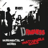Dragness | Monumental Moves and Unattainable Goals