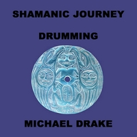 Michael Drake | Shamanic Journey Drumming