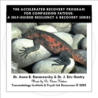 Dr. Anna B. Baranowsky & Dr. J. Eric Gentry | Compassion Fatigue Resiliency & Recovery: The ARP