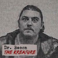 Dr. Bacon | The Kreature - EP