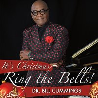 Dr. Bill Cummings | It's Christmas Ring the Bells!