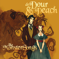 Dr. Dour & Peach | The Monster Songs
