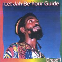 Dread' I | Let Jah Be Your Guide