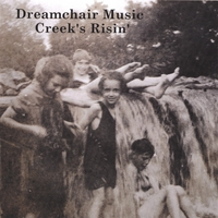 Dreamchair Music | Creek's Risin'