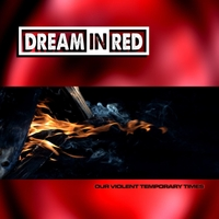 Dream in Red | Our Violent Temporary Times
